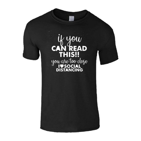 If You Can Read This SOCIAL DISTANCE T-SHIRTS