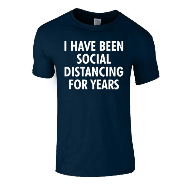 SOCIAL DISTANCING FOR YEARS T-SHIRT
