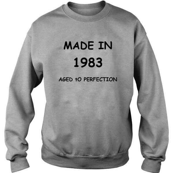 MADE IN 1983 AGED TO PERFECTION BIRTHDAY SWEATSHIRT