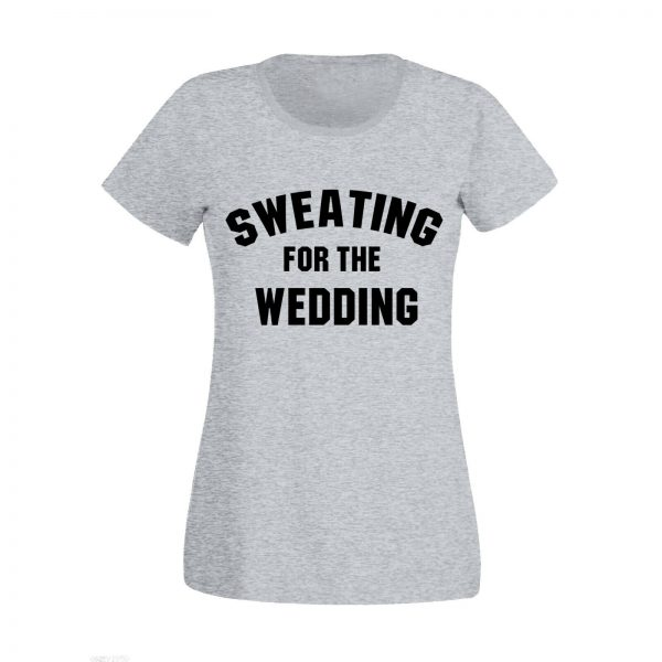 Sweating For Wedding Women's Marriage T-Shirt