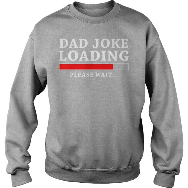 Dad Joke Loading Please Wait Funny Dad Sweatshirt For Men's