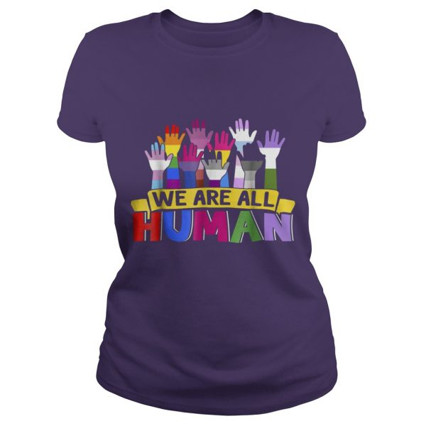 WE ARE ALL HUMAN LGBT GAY RIGHT T-SHIRT
