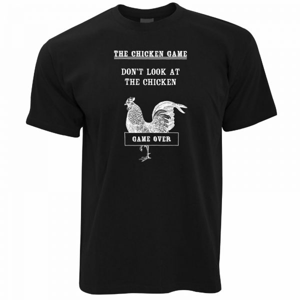 Don't Look At The Chicken Game Funny Joke T Shirt