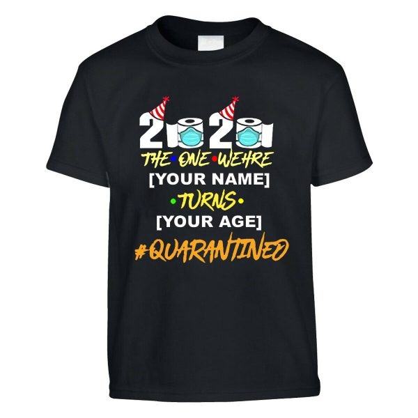 PERSONALISED FUNNY BIRTHDAY T-SHIRT IN LOCKDOWN SOCIAL DISTANCING