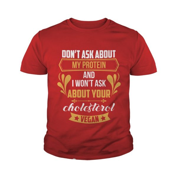 DON'T ASK ABOUT MY PROTEIN KIDS T-SHIRT