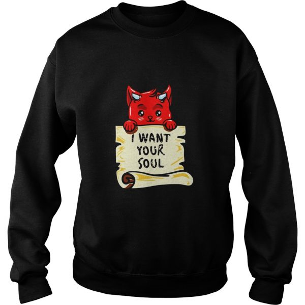 I WANT YOUR SOUL - DEVIL CAT FUNNY SWEAT SHIRT
