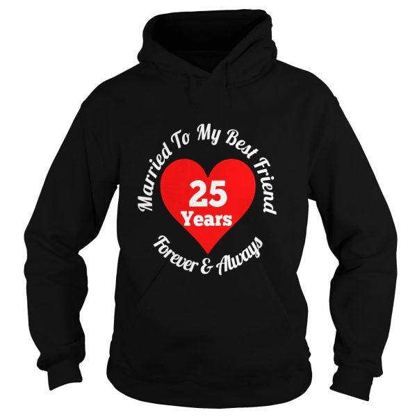 25 Year Wedding Anniversary 25th Married Best Friend Hoodie
