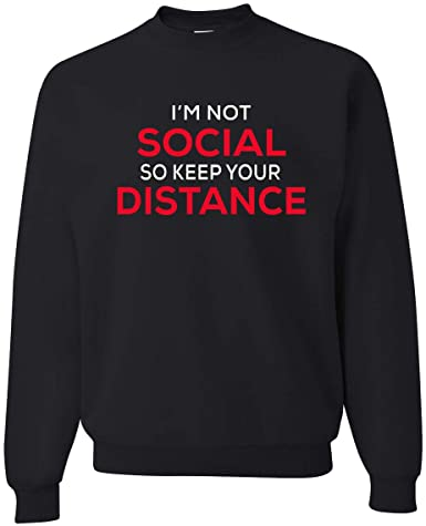 I'm Not Social So Keep Your Distance For Men's Sweatshirt Black