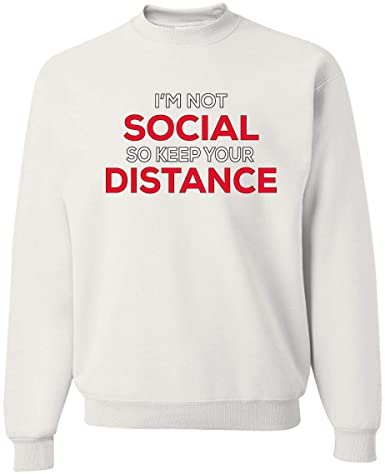 I'm Not Social So Keep Your Distance For Men's Sweatshirt White