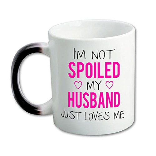 SWEET ROMANTIC I'M NOT SPOILED MY HUSBAND JUST LOVES ME HEAT SENSITIVE COLOR CHANGING MUG