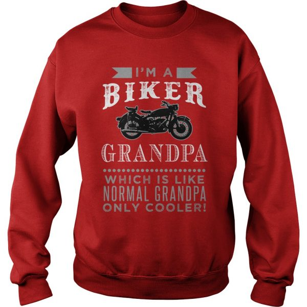 I AM A BIKER GRANDPA SWEAT SHIRT