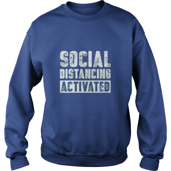 SOCIAL DISTANCING ACTIVATED - SWEAT SHIRT