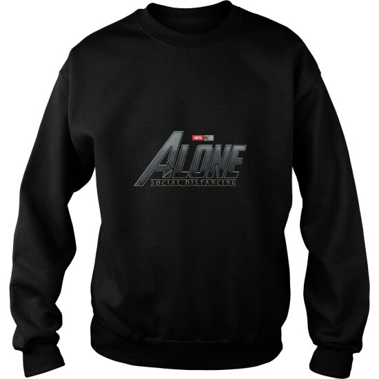 ALONE SOCIAL DISTANCING - SWEAT SHIRT