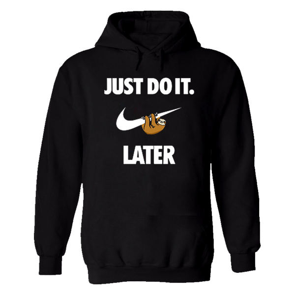 Just Do It Later Funny Novelty Sloth Top Birthday Gift Hoody Jumper Mens Hoodie