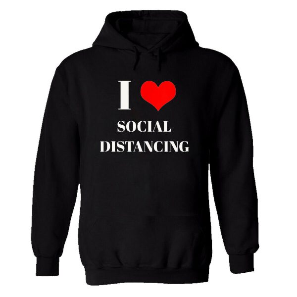 Mens Hoodie I Love Social Distancing Stay Home Help To Prevent Safe Pullover Top