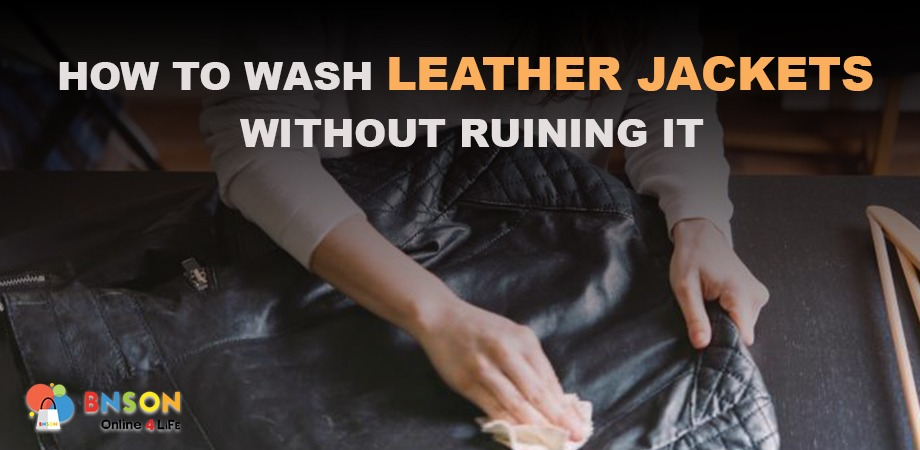 HOW TO WASH LEATHER JACKETS WITHOUT RUINING IT
