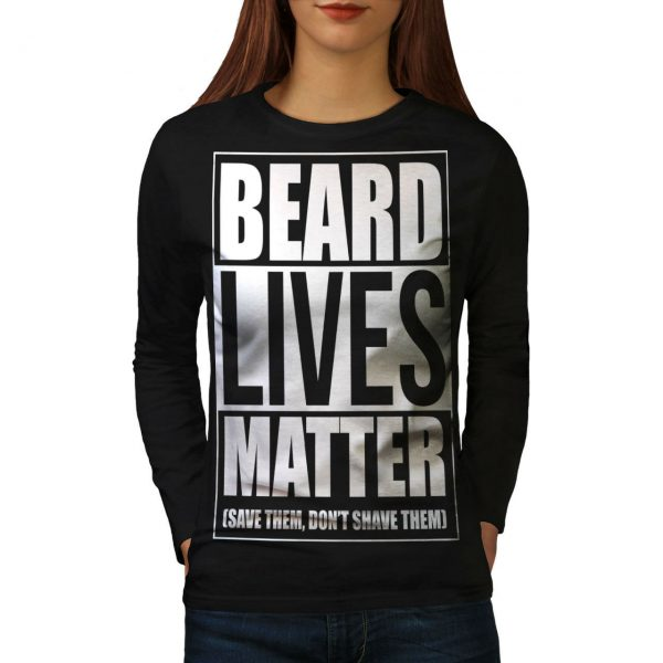 Wellcoda Beard Lives Matter Womens Long Sleeve T-shirt, Funny Casual Design