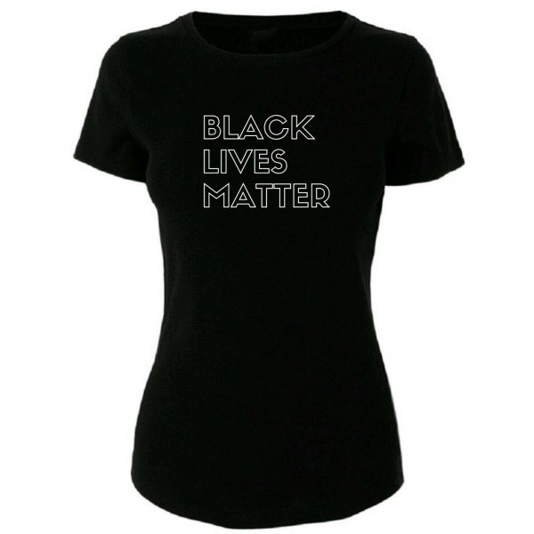 Women's Black Lives Matter T/Shirt Anti Racism Protest Justice BLM Black History